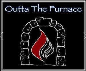 Outta The Furnace1